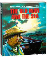 The Old Man and the Sea. Эрнест Хемингуэй