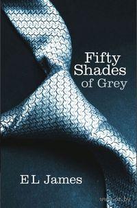 Fifty Shades of Grey (book 1). Э Л Джеймс