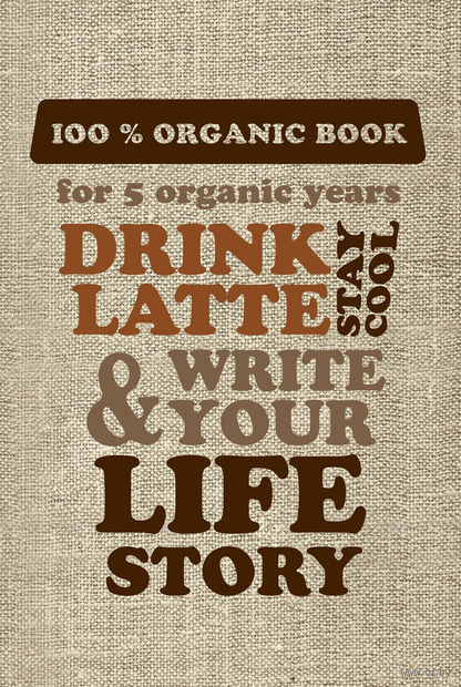 Drink Latte & Write Your Life Story (мешковина) — фото, картинка