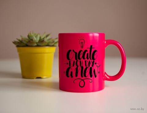 """Кружка """"Создавай новое"""" (розовая) — фото, картинка"""