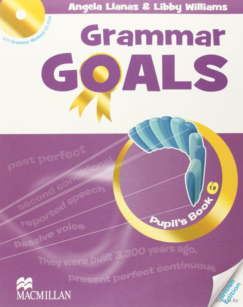 Grammar Goals. Pupil`s Book 6 (+ CD). Шона Эванс, Анджела Лланэс, Либби Уильямс