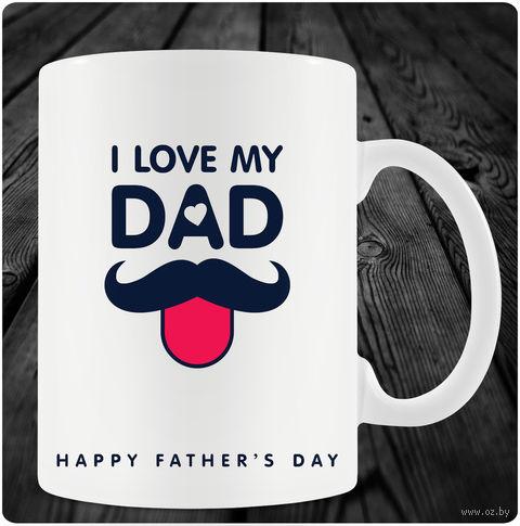 "Кружка ""I love my Dad"" (art.12)"
