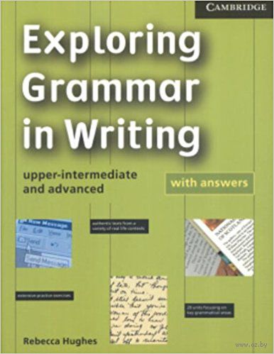 Exploring Grammar in Writing. Upper-intermediate and Advanced — фото, картинка