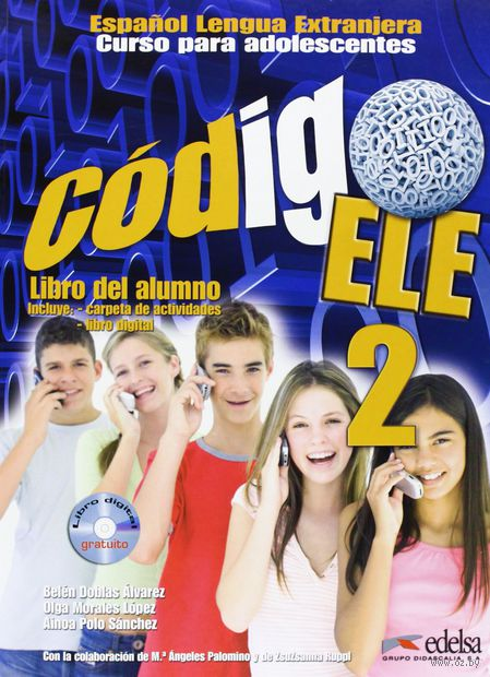 Codigo ELE 2. Libro del alumno (+ CD). Белен Доблас, Айноа Поло, Ольга Моралес