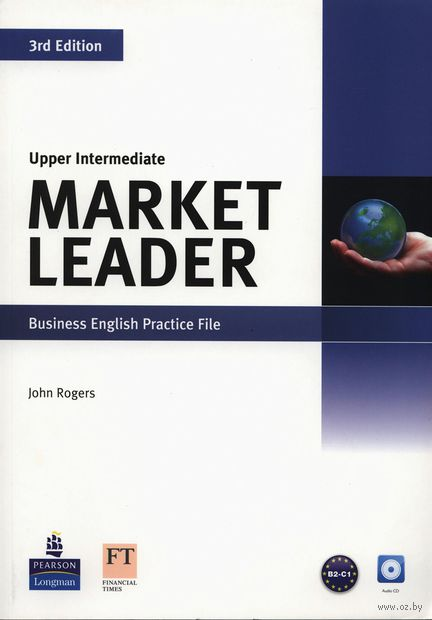 Market Leader. Upper-Intermediate. Business English Practice File (+ CD). Джон Роджерс