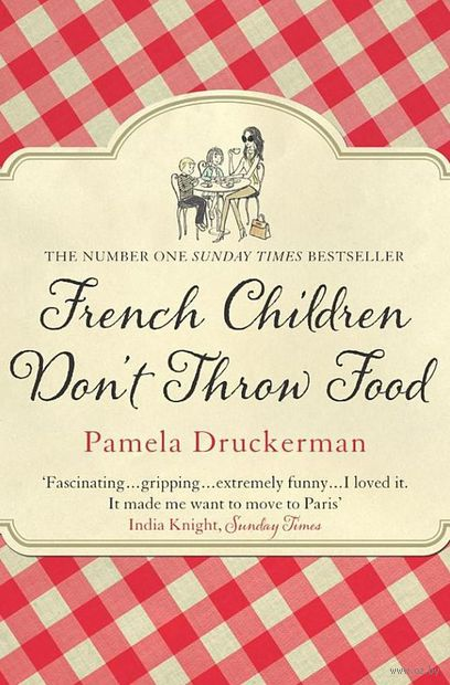 French Children Don't Throw Food — фото, картинка