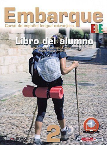 Embarque 2. A2. Libro del alumno. Росио Прието, Монтсеррат Алонсо Куэнка