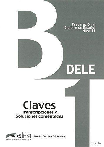 Preparacion DELE. B1. Claves. Моника Гарсия-Вио