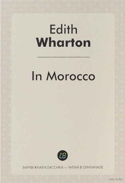 In Morocco. Эдит Уортон