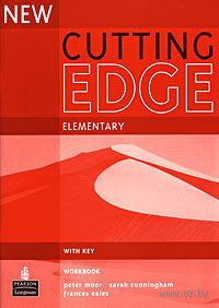Cutting Edge Elementary. Workbook with Key. Питер Мур, Сара Каннингэм, Фрэнсис Иэйлс
