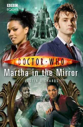 Doctor Who. Martha in the Mirror. Джастин Ричардс
