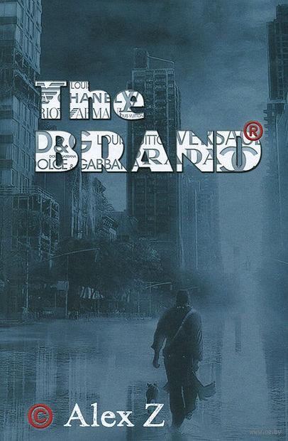 The Brand. В погоне за мечтой! — фото, картинка
