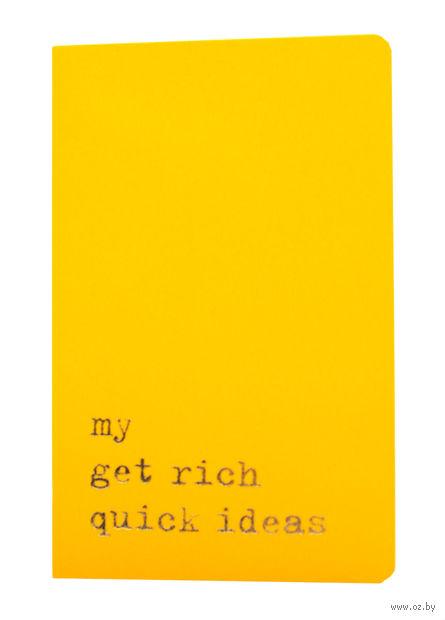 """Записная книжка """"Volant. My Get Rich Quick Ideas"""" (А6; желтая) — фото, картинка"""