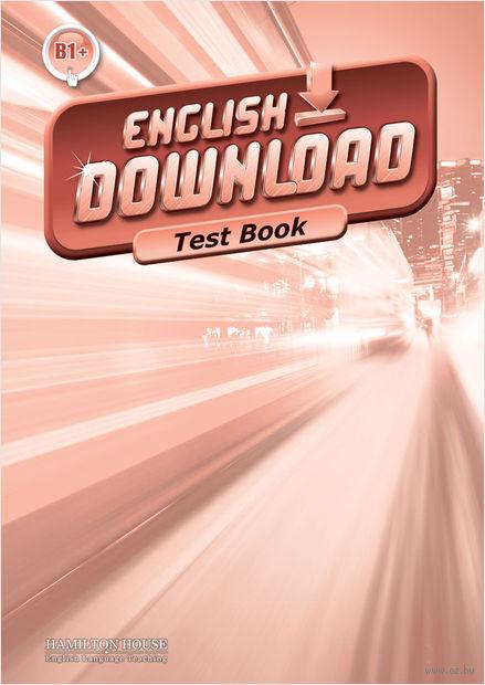 English Download B1+. Test Book — фото, картинка