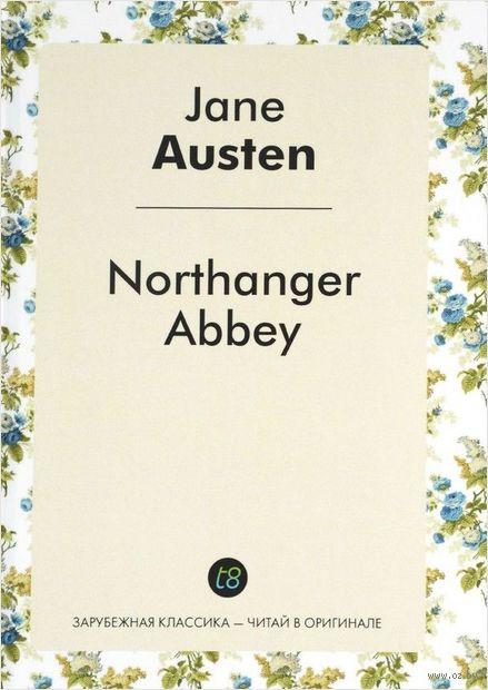Northanger Abbey. Джейн Остин