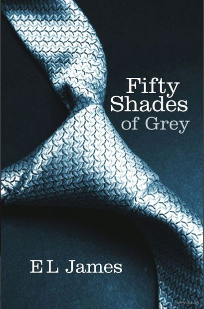 Fifty Shades of Grey (book 1). Э Л Джеймс