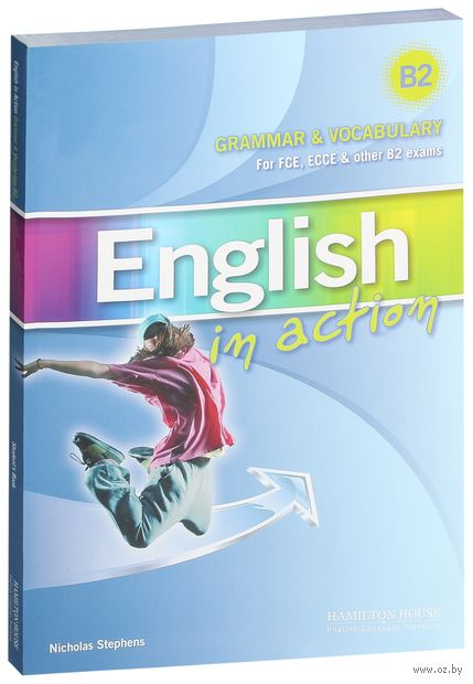 English in Action. Grammar & Vocabulary B2 for FCE, ECCE & other B2 Exams. Student's Book — фото, картинка