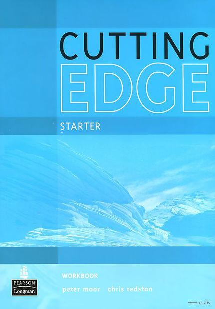 Cutting Edge Starter. Workbook. Френсис Марни, Сара Каннингем, Питер Мур
