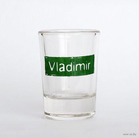 "Рюмка Name Is ""VLADIMIR"""